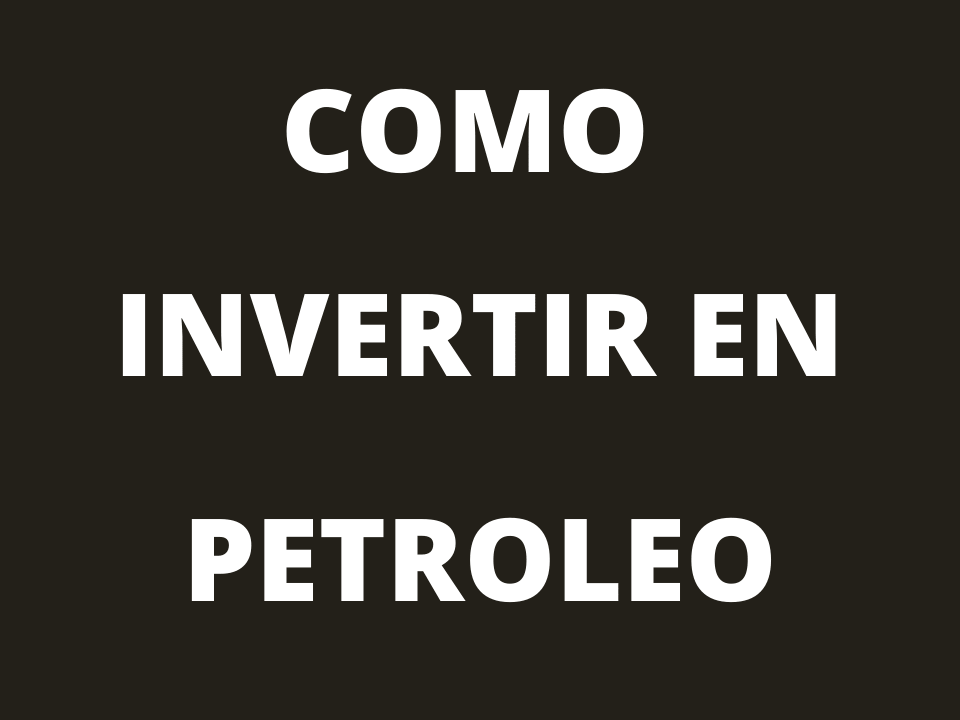 invertir en petroleo